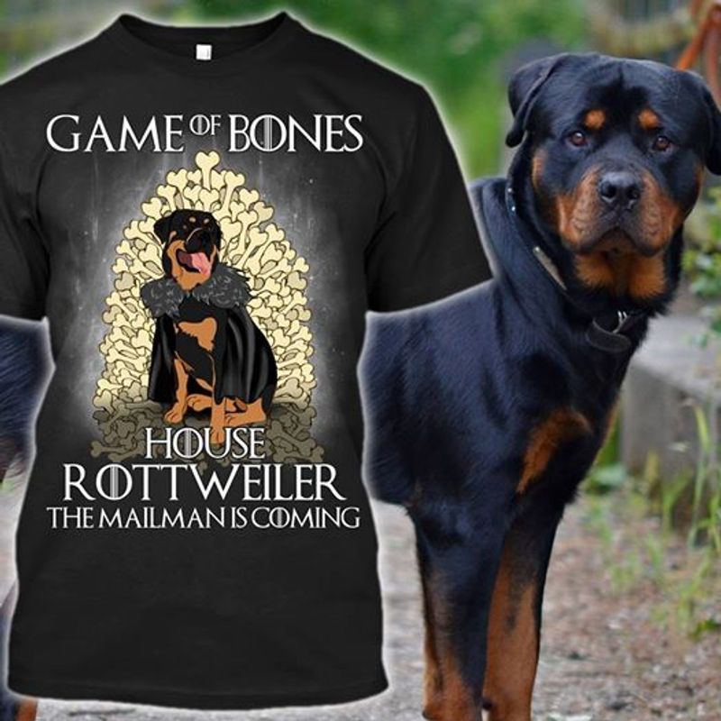 Game Of Bones House Rottweler The Mailman Is Coming  T-shirt Black B1