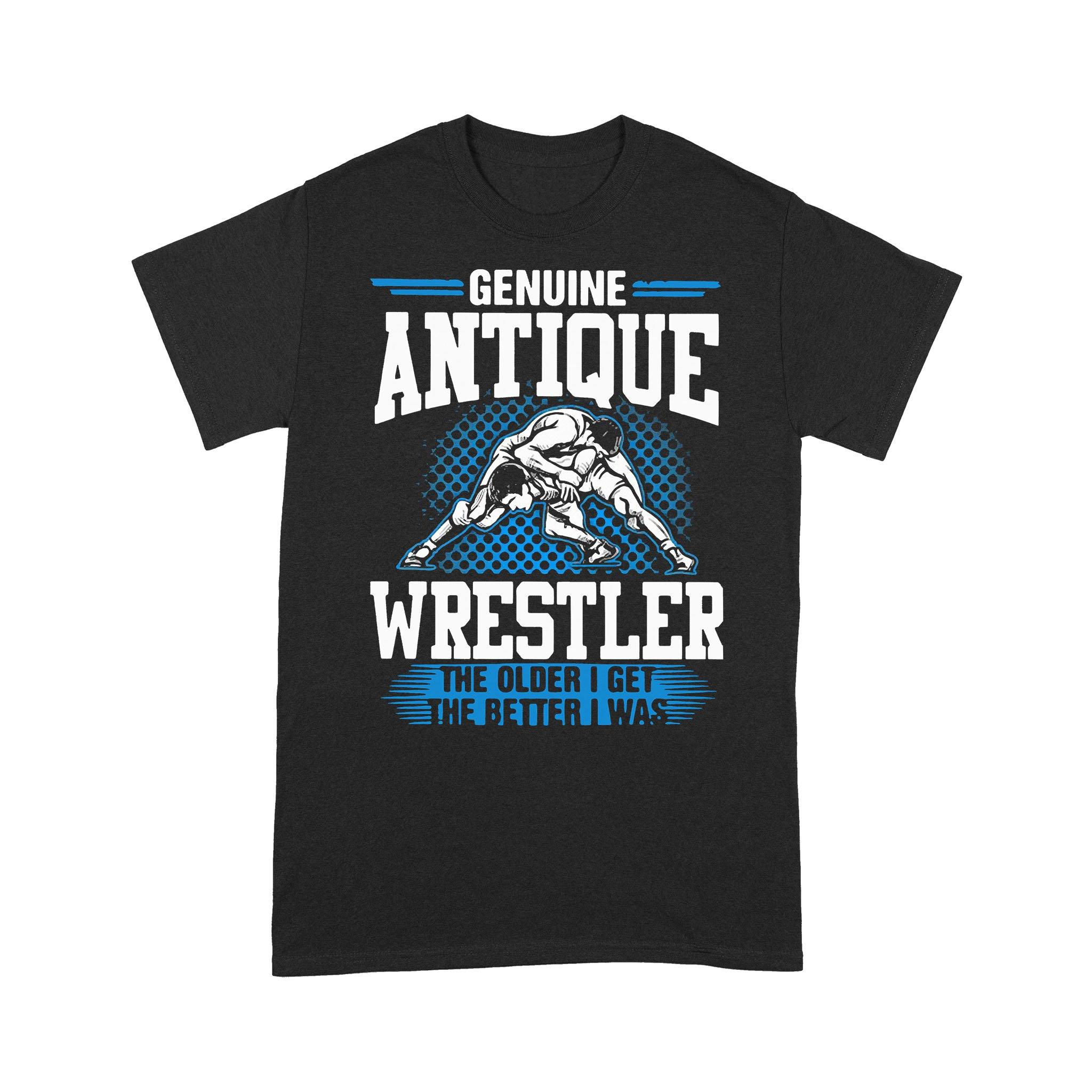 Genuine Antique Wrestler The Older I Get The Better I Was T-shirt