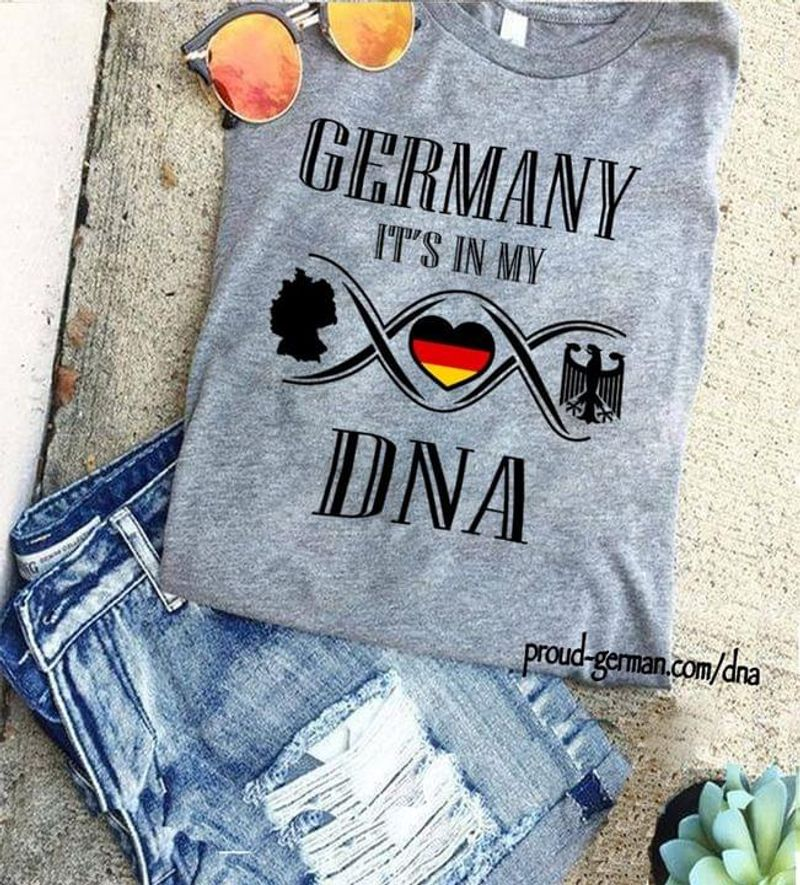 Germany It's In My Dna German Tradition German Pride Sport Grey T Shirt Men And Women S-6XL Cotton