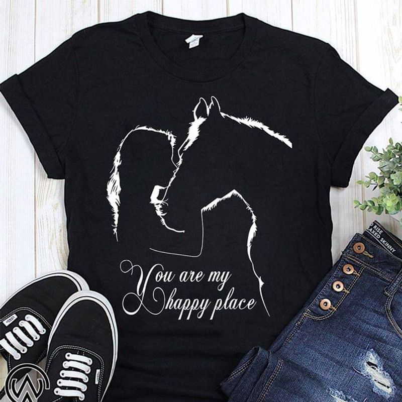 Girl And Horse You Ar My Happy Place T Shirt Horse Lovers Gift Rider Farmer Gift Black T Shirt Men And Women S-6XL Cotton