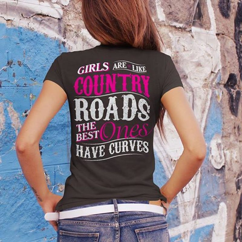 Girl Are Like Country Roads The Best Ones Have Curves  T-shirt Black B5