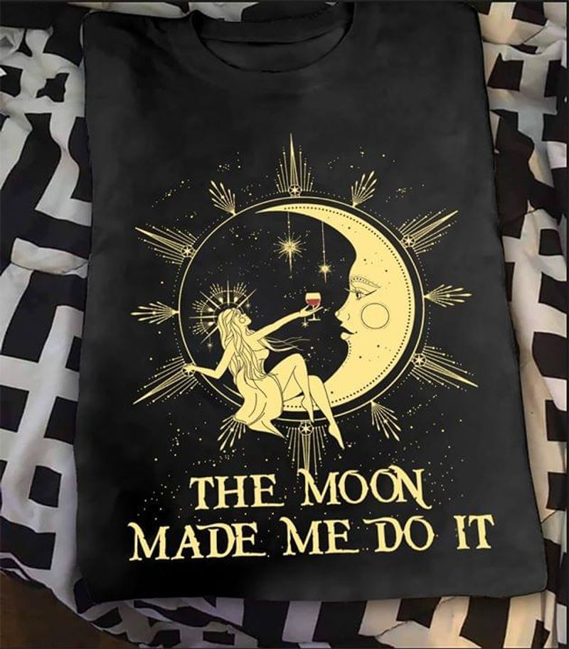 Girl With Wine Good Night The Moon Made Me Do It Black T Shirt Men And Women S-6XL Cotton