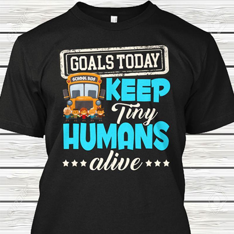 Goals Today Keep Tiny Humans Alive T-shirt Black A4