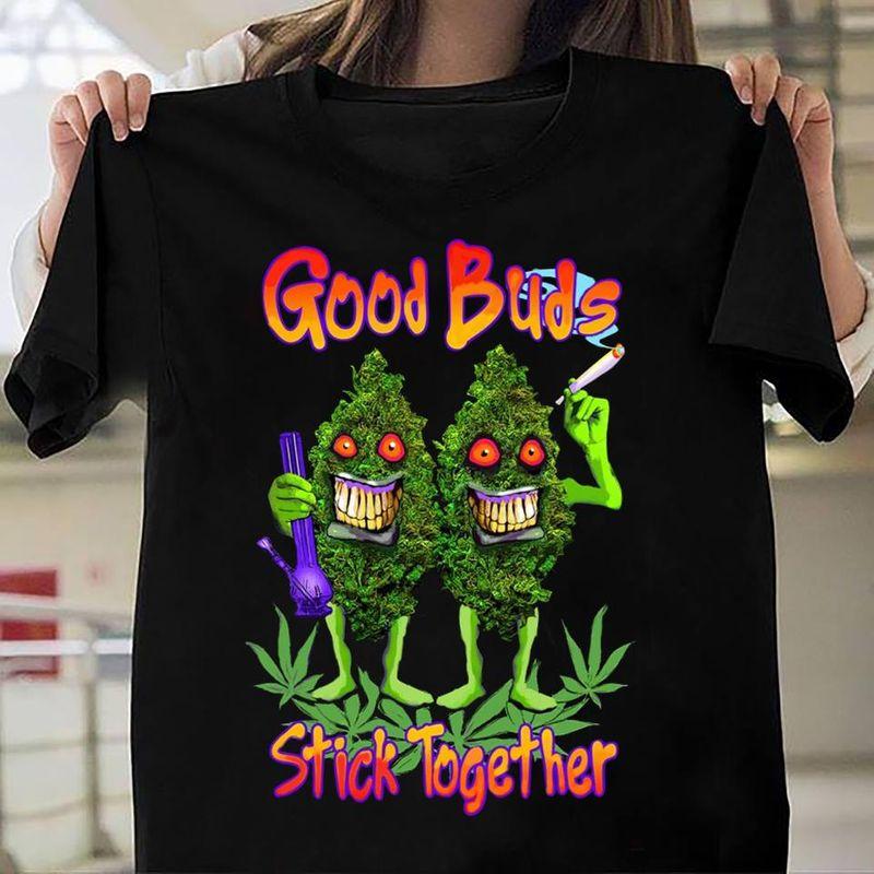 Good Buds Stick Together    T-shirt Black B1