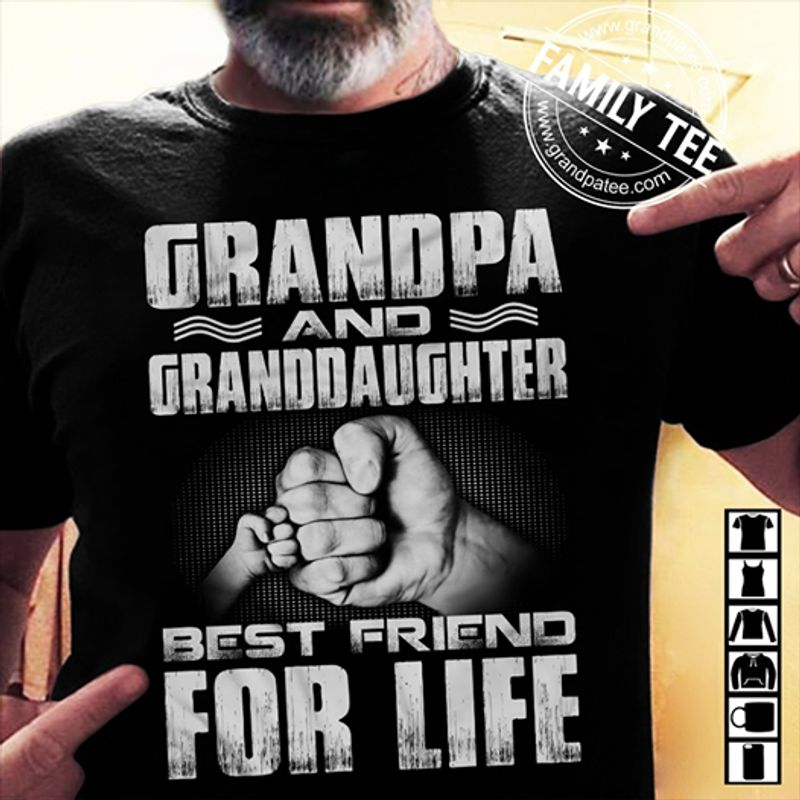 Grandpa And Graddaughter Best Friend For Life  T-shirt Black B1