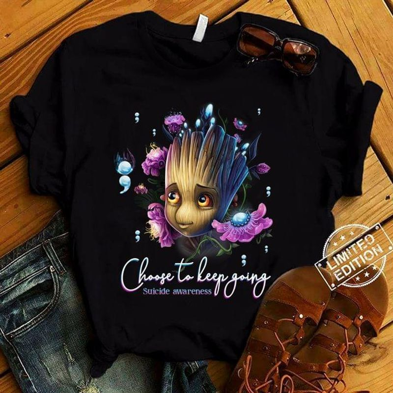 Groot Magical Flowers Suicide Awareness Choose To Keep Going Suicide Awareness Month Black T Shirt Men And Women S-6XL Cotton