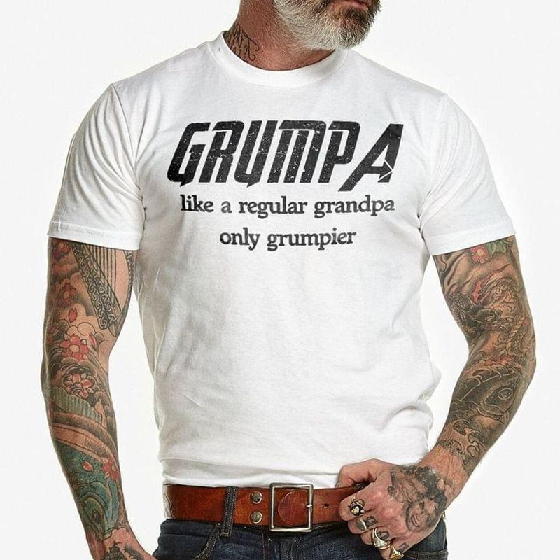 Grumpa Like A Regular Grandpa Only Grumpier Funny Quote Grandfather Father's Day Gift White T Shirt Men And Women S-6XL Cotton