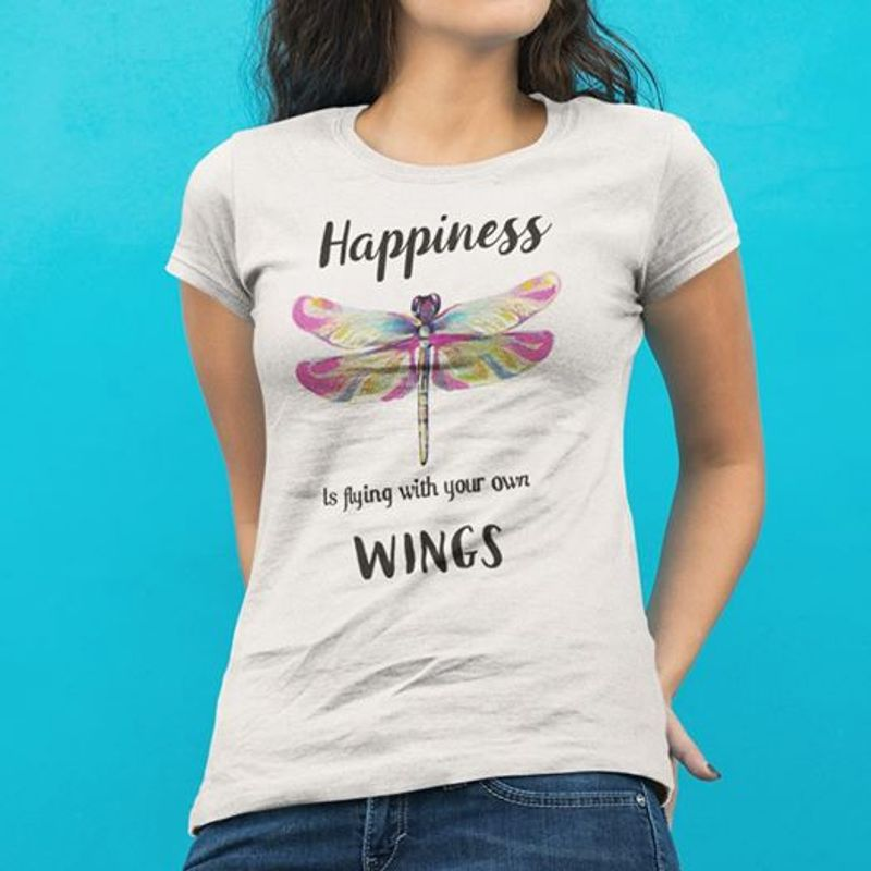 Happiness I Flying With Your Own Wings  T Shirt White B1