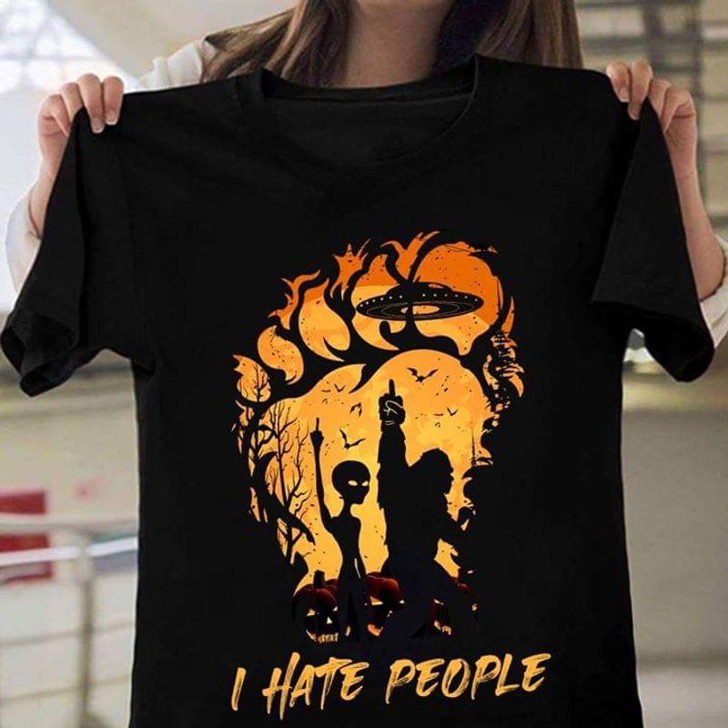 Happy Halloween Bigfoot Alien I Hate People T-Shirt Anti-Social Halloween Gift Black T Shirt Men And Women S-6XL Cotton