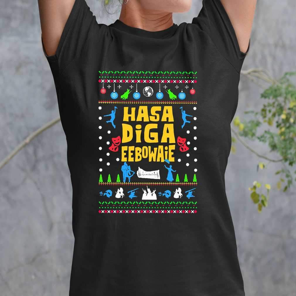 Hasa Diga Eebowaie Broadway Ugly Christmas T-shirt