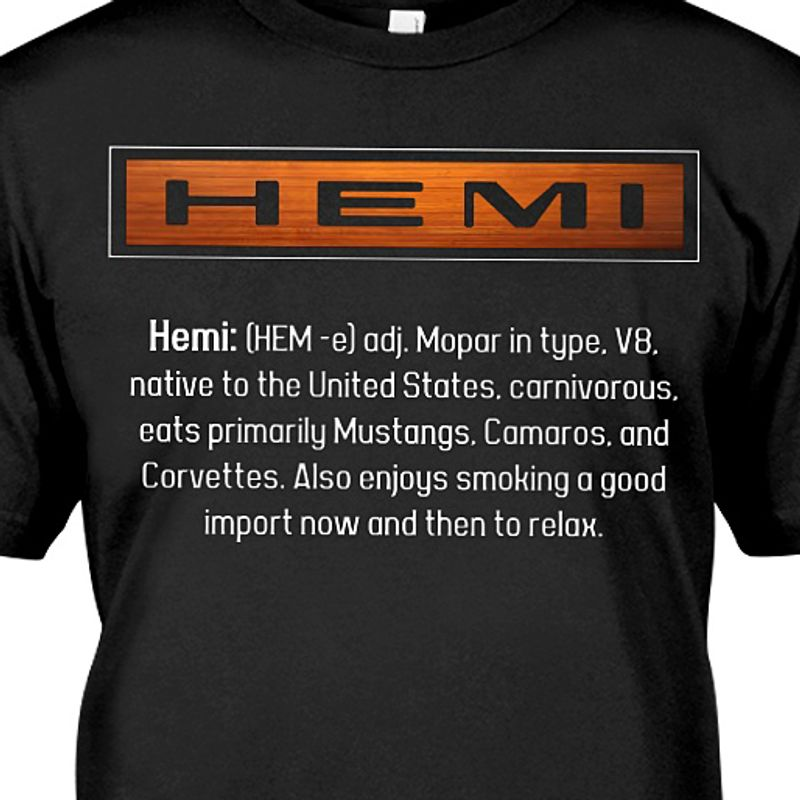 He Mi Hem E Adj Mopar In Type V8 Native To The United States Carnivorous Eats Primarily Mustags Camaros And Corvettes Also Enjoys Smoking A Good Import Now And Then To Relax  T-shirt Black B5