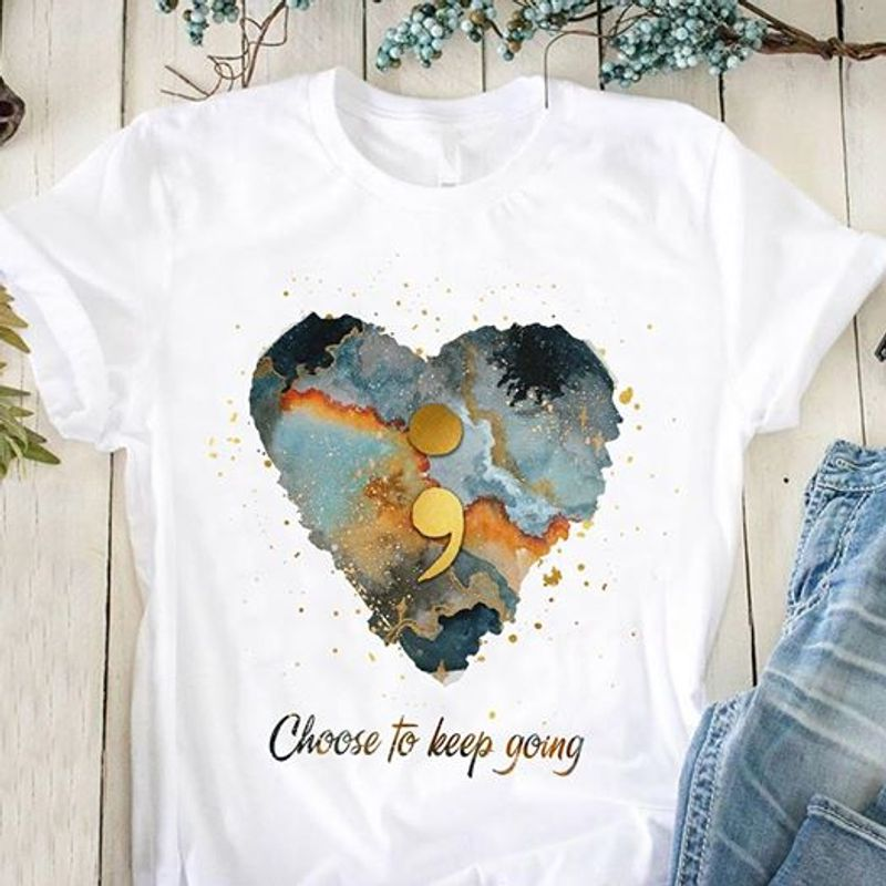 Heart Choose To Keep Going T Shirt White A5