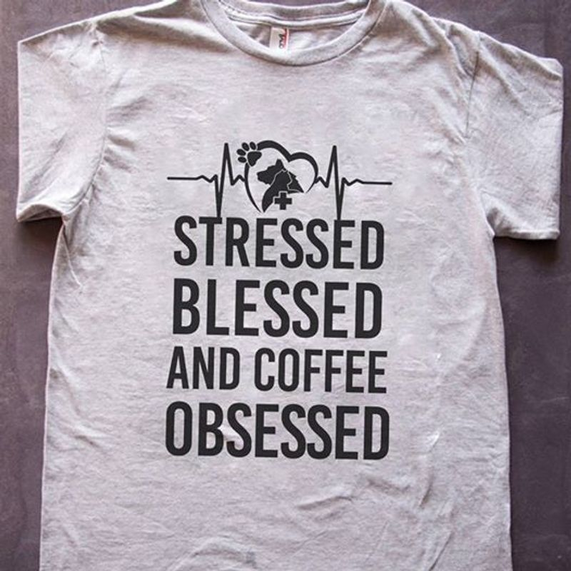 Heartbeat Dog And Cat Stressed Blessed And Coffee Obsessed T Shirt White A3