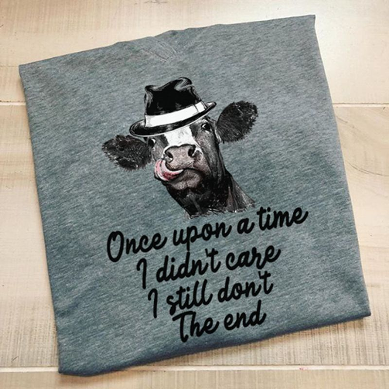 Heifer Hat Once Upon A Time I Did Not Care I Still Do Not The End T-Shirt Grey C2
