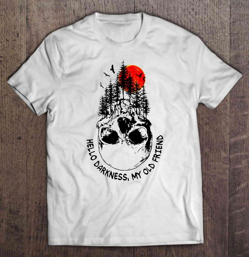 Hello Darkness My Old Friend Skull T Shirt White
