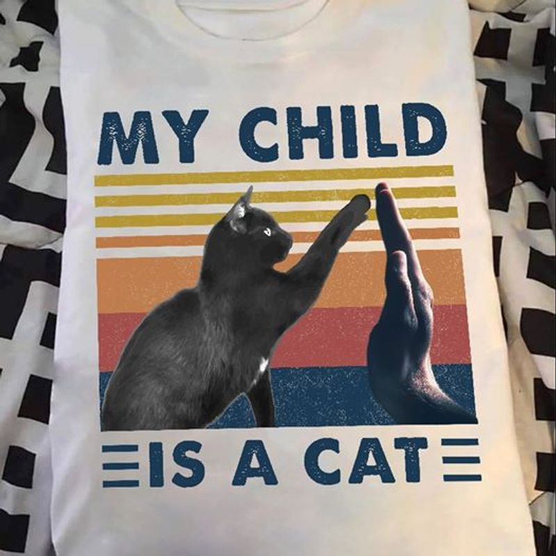 High Five Cat My Child Is A Cat T Shirt White