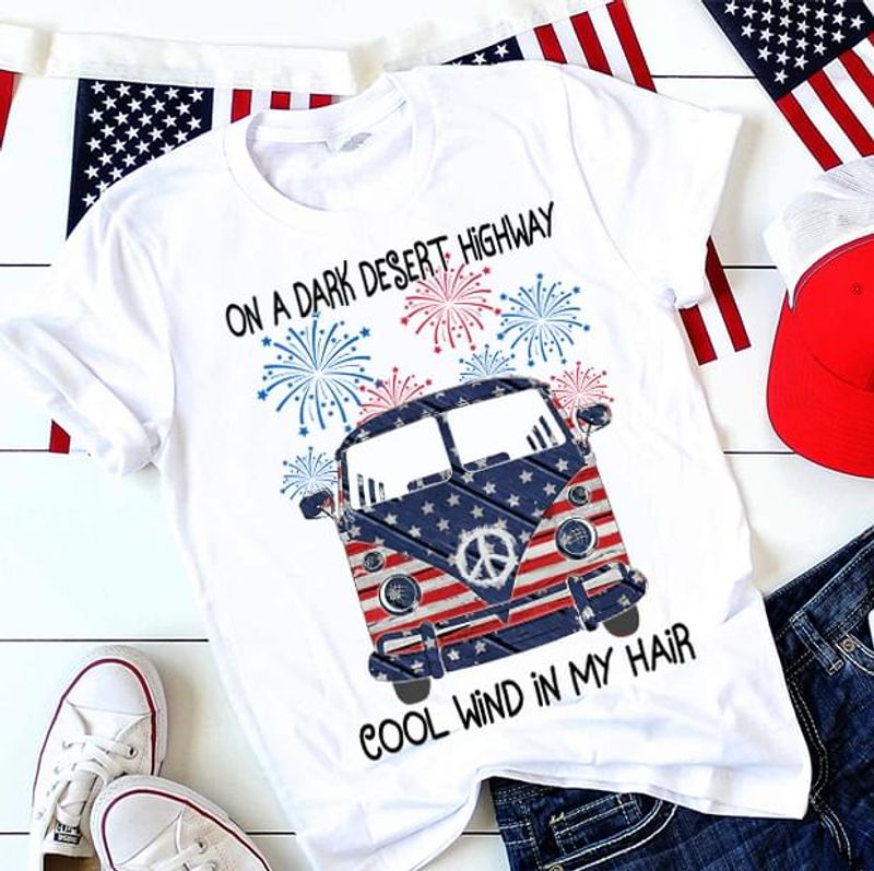 Hippie Bus American Flag Firework Cool Wind In My Hair Independence Day 4th Of July T Shirt White S-6XL Men And Women Clothing