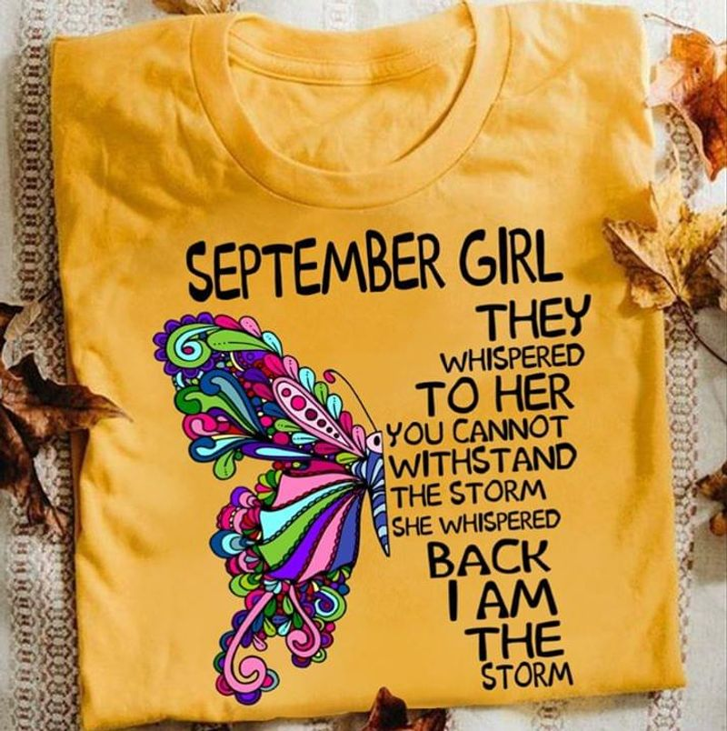 Hippie Butterfly September Girl They Whispered To Her You Cannot Withstand  Birthday Gift Orange T Shirt Men/ Woman S-6XL Cotton