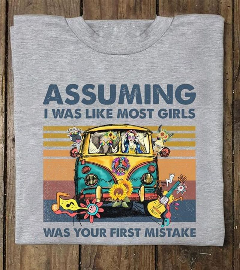 Hippie Girl Assuming I Was Like Most Girls Was Your First Mistake Grey T Shirt Men And Women S-6XL Cotton