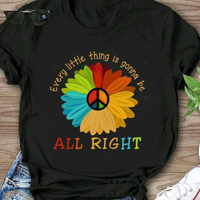 Hippie Pattern All Right Every Little Thing Is Gonna Be Design For Lgbt Community Black  T Shirt Men And Women S-6XL Cotton