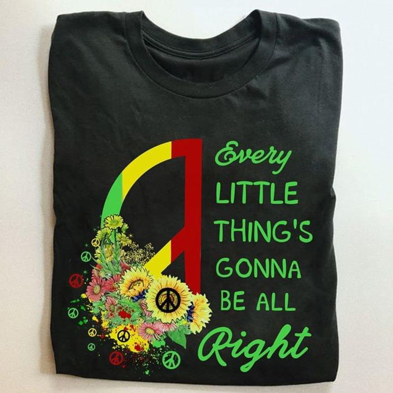 Hippie Sunflower Every Little Things's Gonna Be All Right T Shirt Men/ Woman S-6XL Cotton