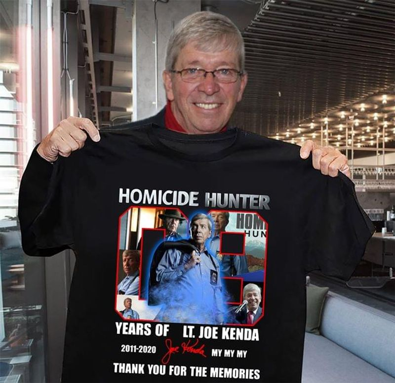 Homicide Hunter 09 Years Of LT Joe Kenda 2011 2020 Signature Thank You For The Memories T Shirt Men And Women S-6XL Cotton