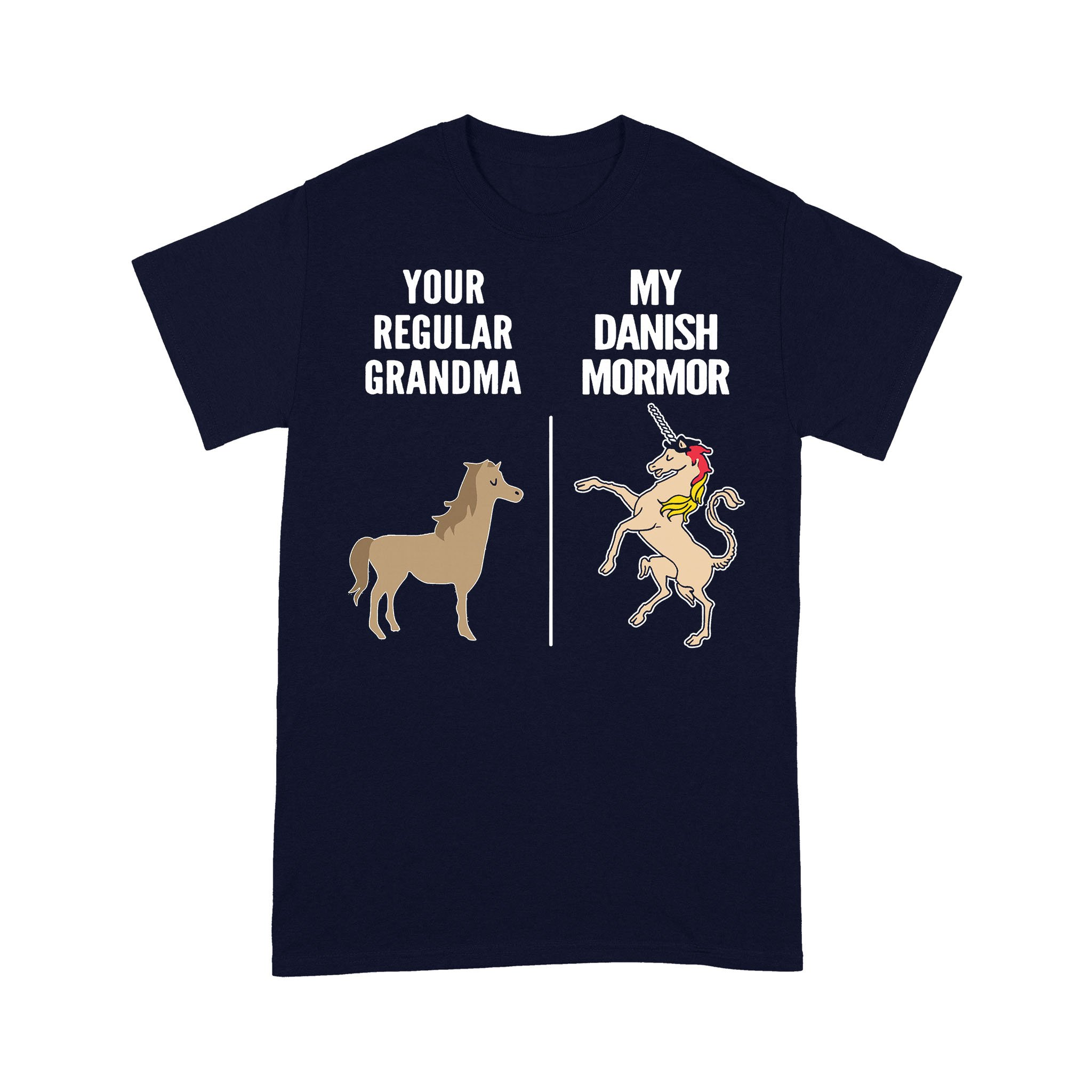 Horse Your Regular Grandma My Danish Mormor T-shirt