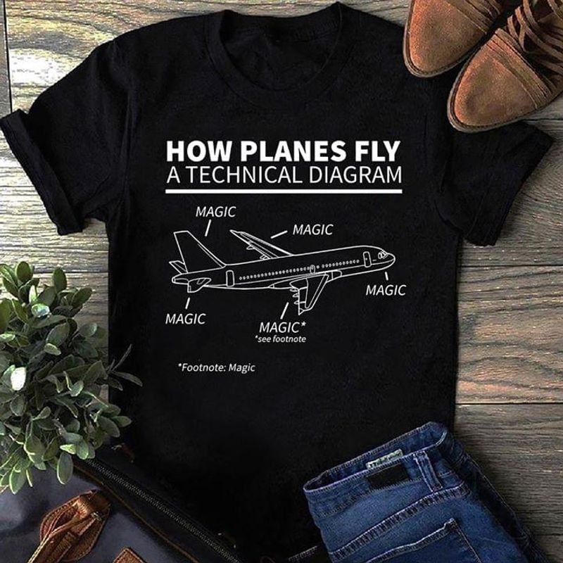 How Planes Fly A Teachical Diagram Tee Magic See Footnote Plane Lover Black T Shirt Men And Women S-6XL Cotton