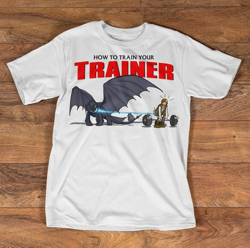 How To Train Your Trainer Dragon T Shirt White A5