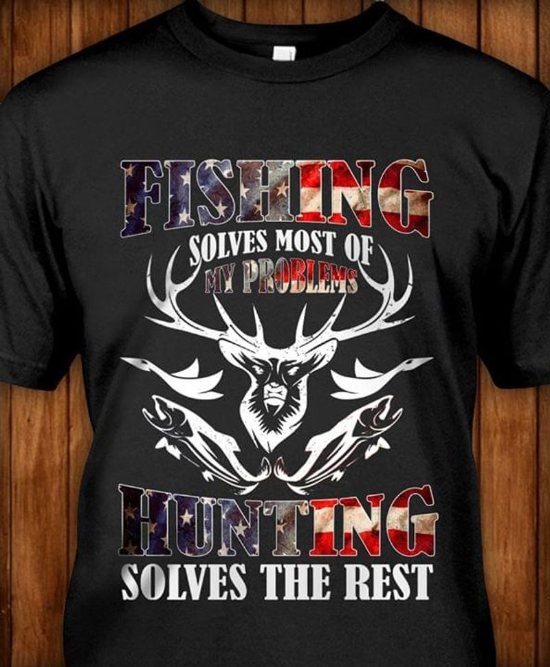 Hunting Fishing American Flag Solves The Best Independence Day 4th Of July Black T Shirt Men/ Woman S-6XL Cotton