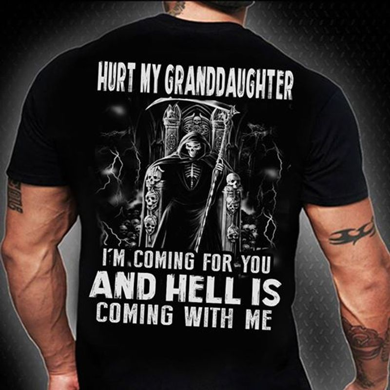 Hurt My Granddaughter And Hell Is Coming With Me T-shirt Black A9