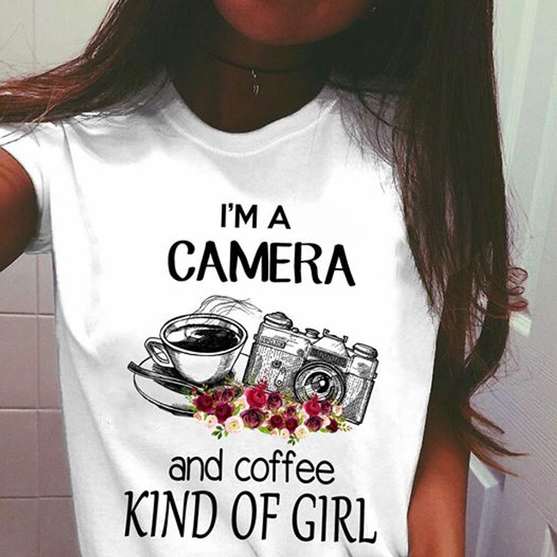 I Am A Camera And Coffee Kind Of Girl   T Shirt White B1