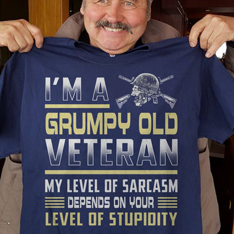 I Am A Grumpy Old Veteran Depends On Your Level Of Stupidity  T Shirt Blue B1