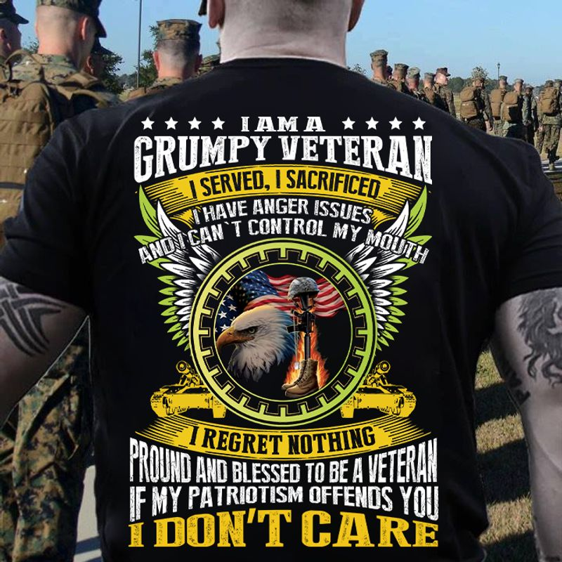 I Am A Grumpy Veteran I Served I Sacrificed I Have Anger Issues And I Cant Control My Mouth T Shirt Black A3