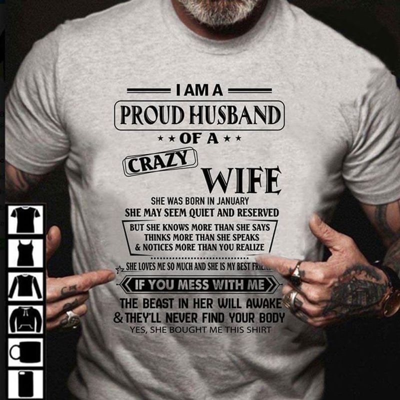 I Am A Proud Husband Of A Crazy Wife If You Mess With Me T Shirt S-6XL Mens And Women Clothing