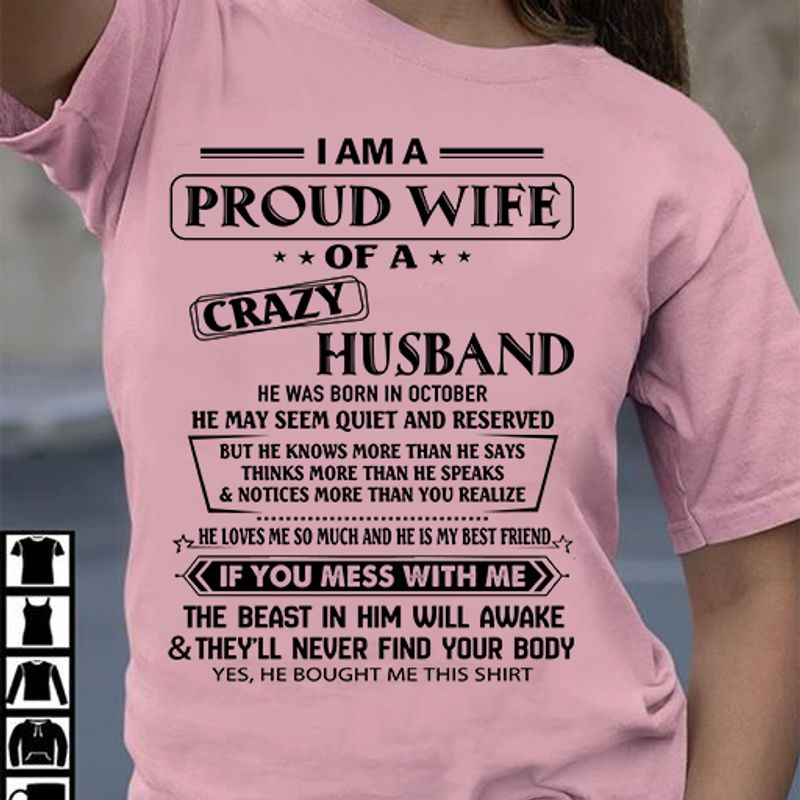 I Am A Proud Wife Of A Crazy Husband He Was Born In October Yes He Bought Me This Shirt T-shirt Pink