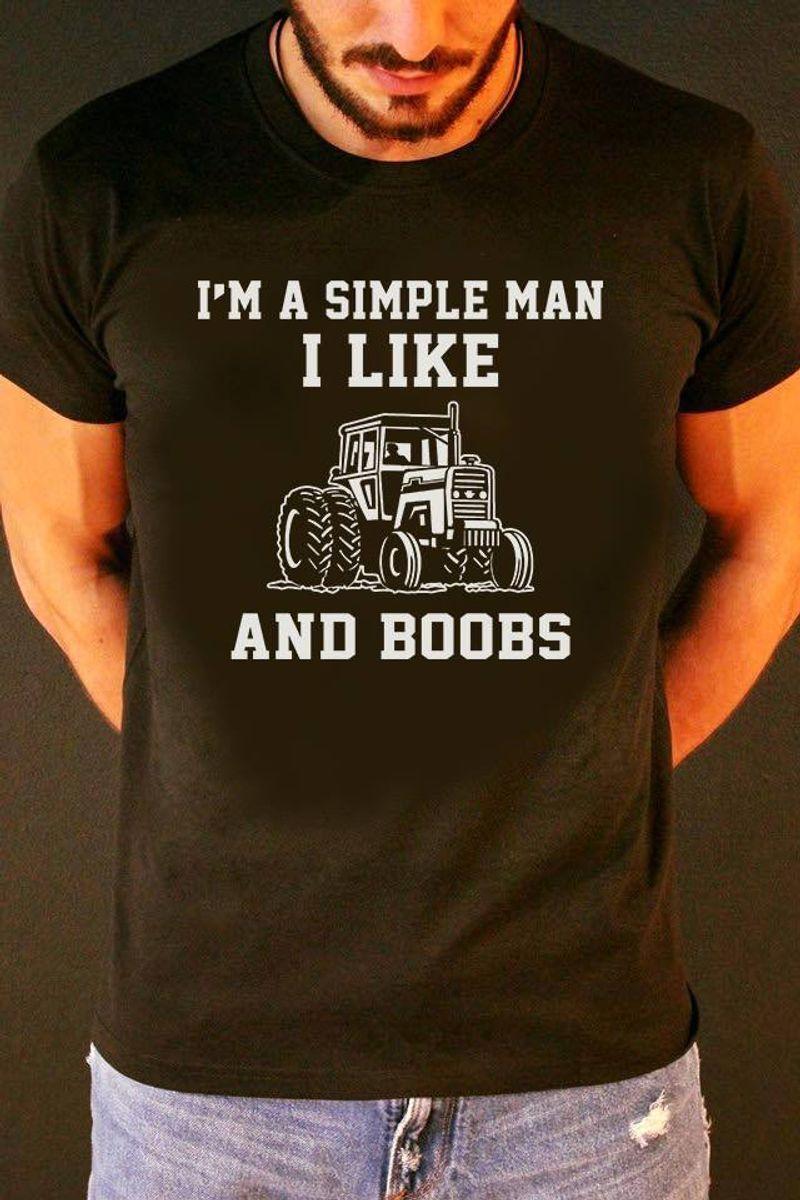 I Am A Simple Man I Like And Boobs   T-shirt Black B1