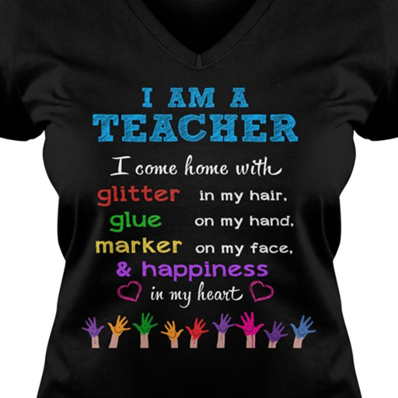 I Am A Teacher I Come Home With Glitter Glue Market Happiness In My Heart  T-Shirt Black A8