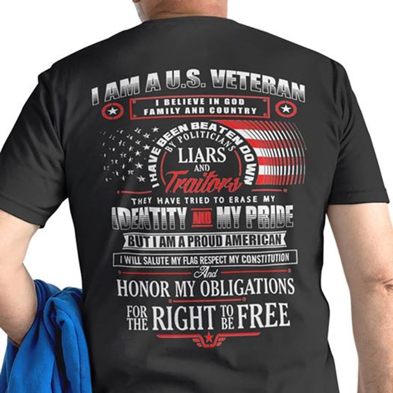 I Am A Veteran I Believe In God Family And Country I Have Been Beaten Down T Shirt Black A5