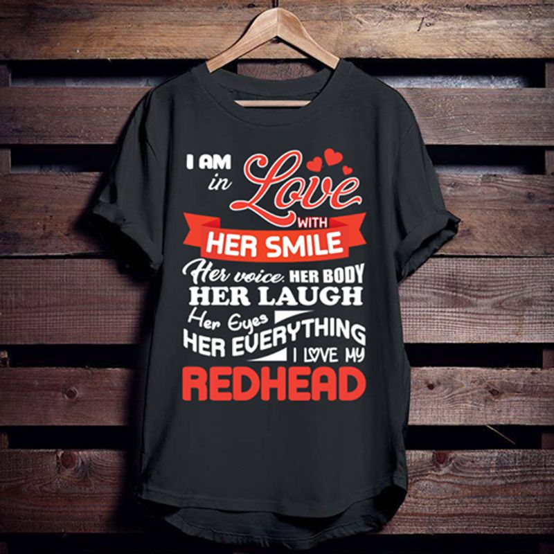 I Am In Love With Her Smile Her Voice Her Body Her Laugh T-shirt Black A5