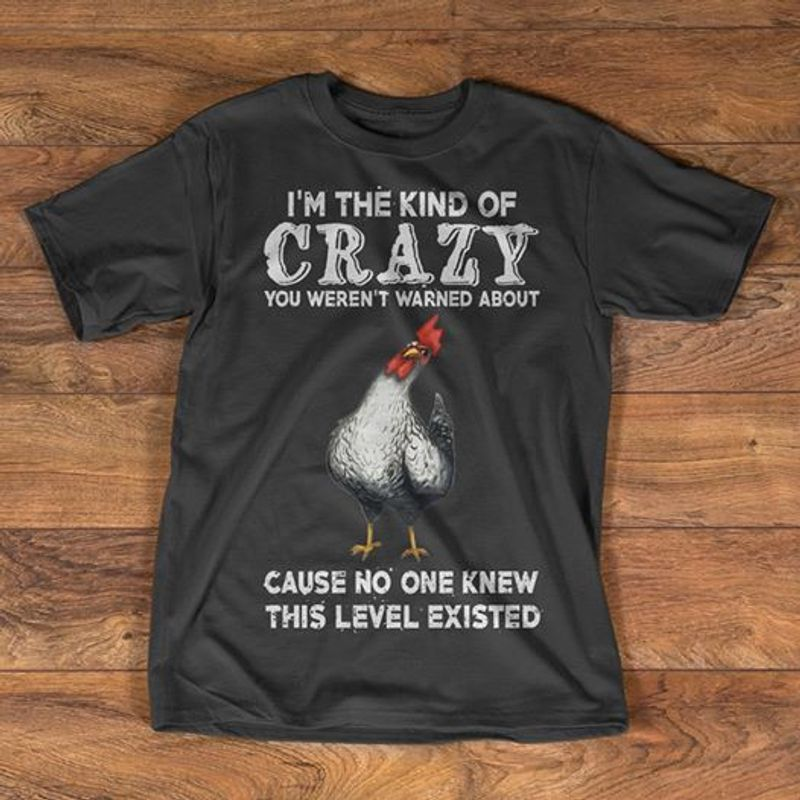 I Am The Kind Of Crazy You Were Not Warned About T Shirt Black A9