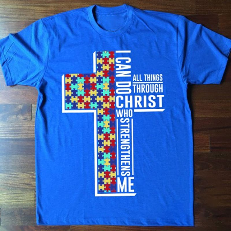 I Can Do All Things Through Christ Who T Shirt Blue A1