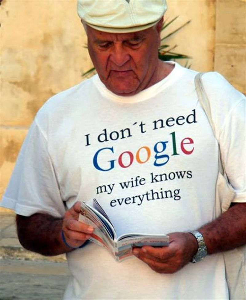 I Dont Need Google My Wife Knows Everything T Shirt White B1