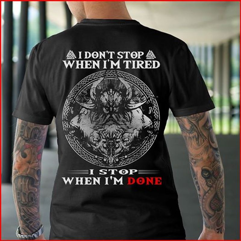 I Dont Stop When Im Tired I Stop When Im Done T-shirt Black A5
