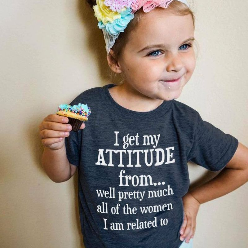 I Get My Attitude From Well Pretty Mmuch All Of The Woman I Am Related To T-shirt Black B7