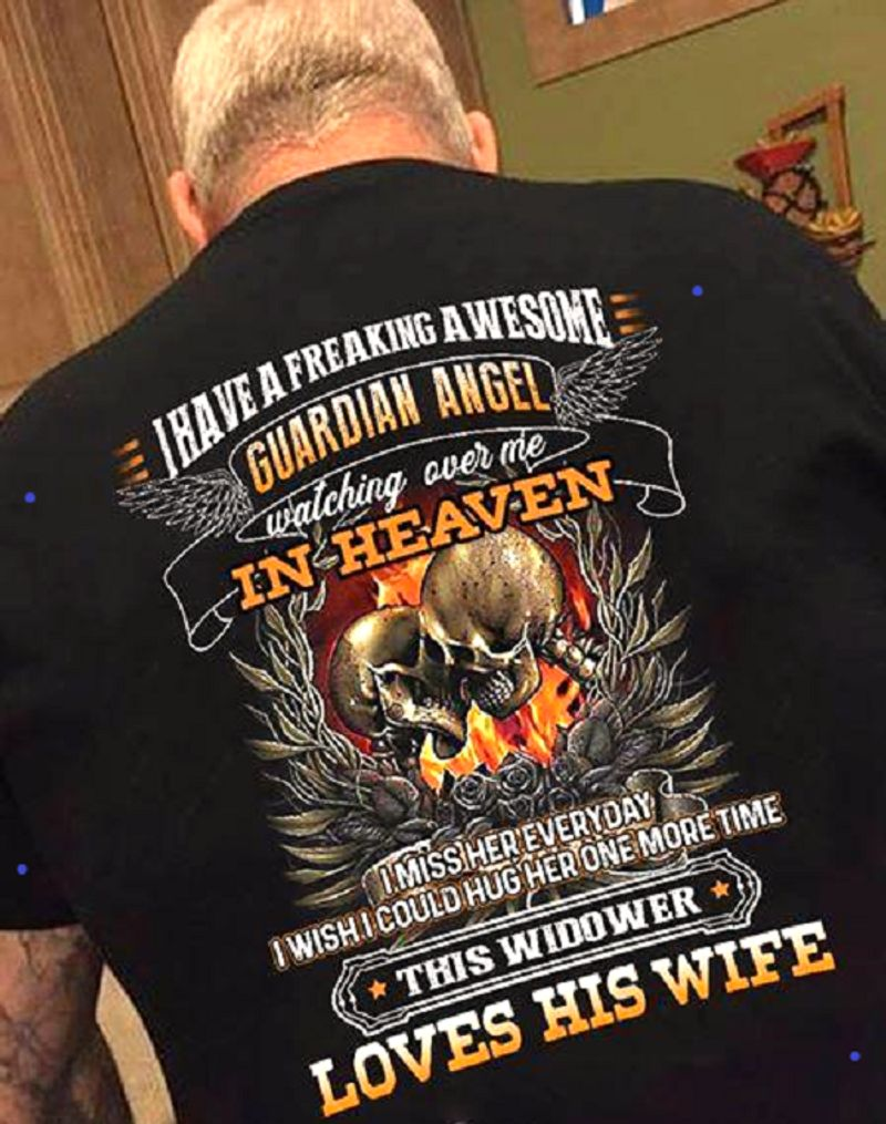 I Have A Freaking A Wesome Guardian Angel In Heaven This Widower Loves His Wife   T-shirt Black B1