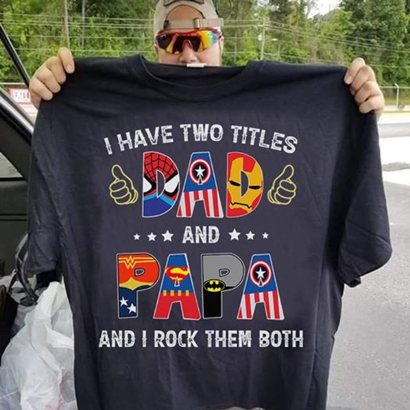 I Have Two Titles Dad And Pap And I Rock Them Both Super  Hero Pattern T Shirt Black