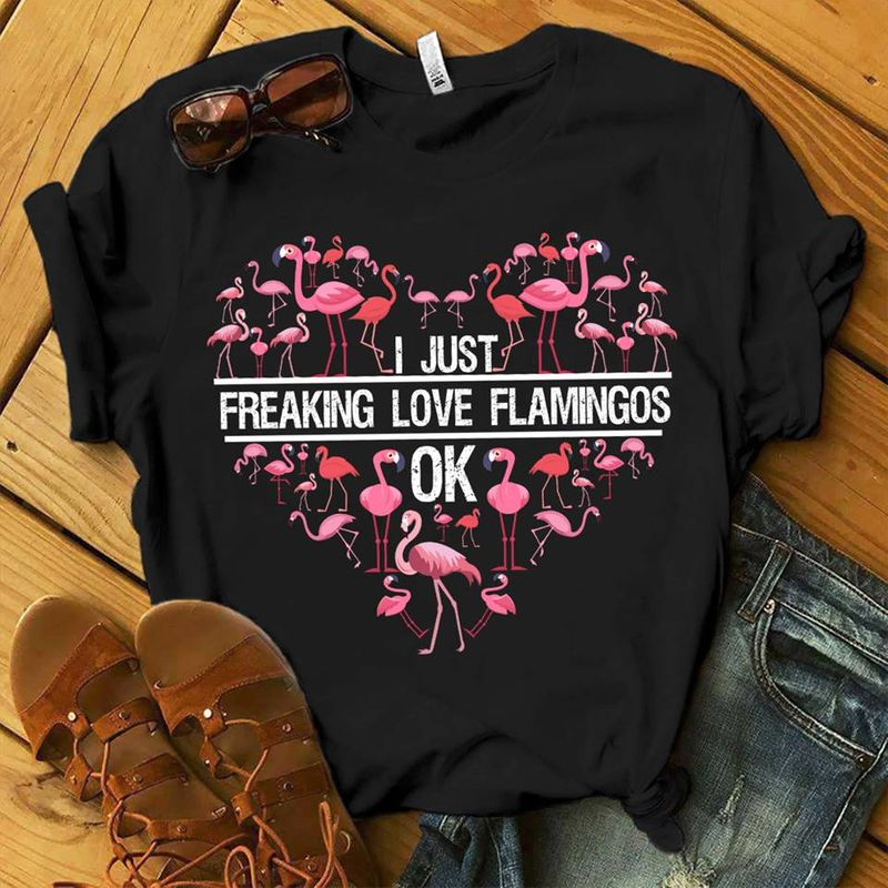I Just Freaking Love Flamingos Ok T-shirt Black A1