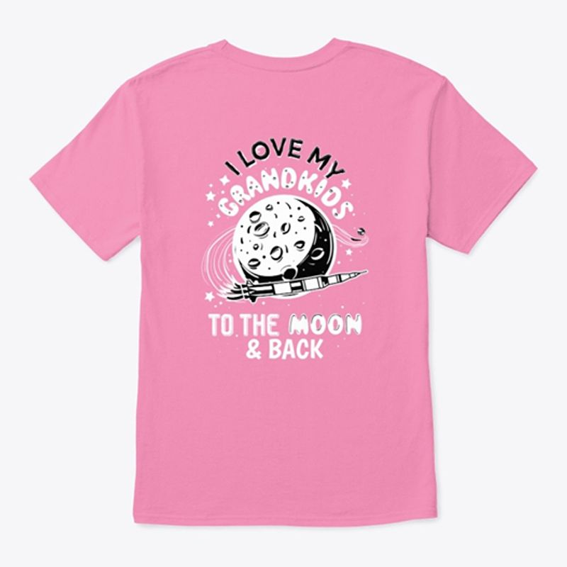 I Love My Grandkids To The Moon & Back T Shirt Pink A3