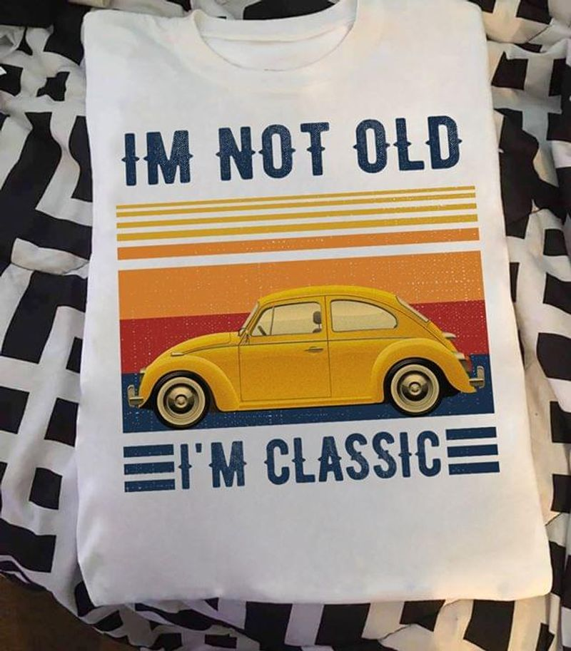 I'm Not Old I'm Classic Vintage Beetle Car White T Shirt Men And Women S-6XL Cotton